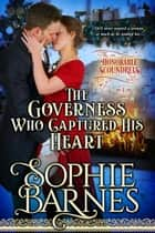 The Governess Who Captured His Heart - The Honorable Scoundrels, #1 ebook by Sophie Barnes