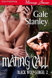 Mating Call ebook by Gale Stanley