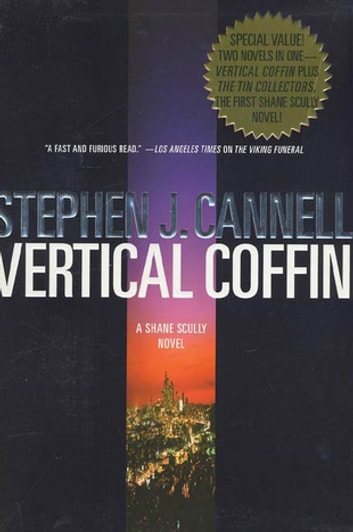 Shane Scully Double Pack - Vertical Coffin and The Tin Collector: Shane Scully Novels ebook by Stephen J. Cannell