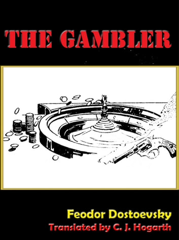 The Gambler by Fyodor Dostoyevsky [Annotated] ebook by Fyodor Dostoyevsky