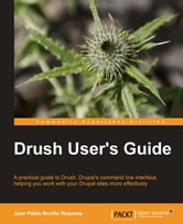 Drush Users Guide ebook by Juan Pablo Novillo Requena