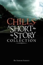 Chills: A Short Story Collection ebook by Sahar Sabati