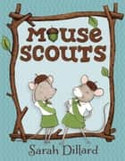 Mouse Scouts ebook by Sarah Dillard