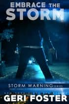 Embrace the Storm ebook by Geri Foster