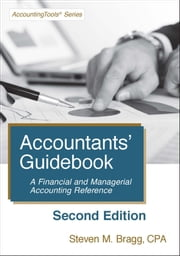 Accountants' Guidebook: Second Edition - A Financial and Managerial Accounting Reference ebook by Steven Bragg