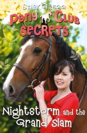 Nightstorm and the Grand Slam (Pony Club Secrets, Book 12) ebook by Stacy Gregg