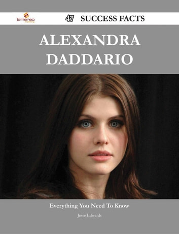 Alexandra Daddario 47 Success Facts Everything You Need To Know About Alexandra Daddario