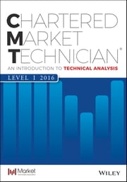 CMT Level I 2016 - An Introduction to Technical Analysis ebook by Mkt Tech Assoc