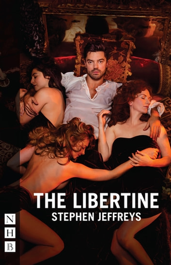 The Libertine (NHB Modern Plays) - 2016 edition ebook by Stephen Jeffreys