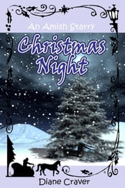 An Amish Starry Christmas Night - Single Amish Romantic Short Story, Book l ebook by Diane Craver