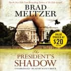 The President's Shadow audiobook by Brad Meltzer