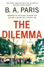 The Dilemma - A Novel ebook by