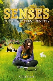 SENSES - OUR FORGOTTEN IDENTITY ebook by Cilla Sturt