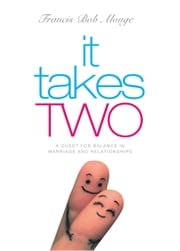 It Takes Two - A Quest for Balance in Marriage and Relationships ebook by Francis Bob Alonge