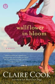 Wallflower in Bloom - A Novel ebook by Claire Cook