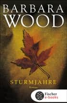 Sturmjahre - Roman ebook by Barbara Wood, Mechtild Sandberg