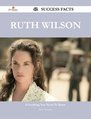 Ruth Wilson 42 Success Facts - Everything you need to know about Ruth Wilson ebook by Bryan Rowland