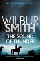 The Sound of Thunder ebook by Wilbur Smith