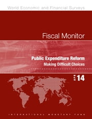 Fiscal Monitor, April 2014: Public Expenditure Reform: Making Difficult Choices ebook by Martine  Ms. Guerguil,Michael  Mr. Keen
