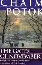The Gates of November ebook by Chaim Potok