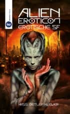 Alien Eroticon - Erotische SF eBook by S. Pomej, Florian Krenn, Carolin,...