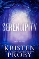 Serendipity - A Bayou Magic Novel ebook by Kristen Proby