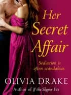 Her Secret Affair ebook by Olivia Drake, Barbara Dawson Smith