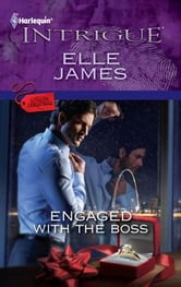 Engaged with the Boss ebook by Elle James