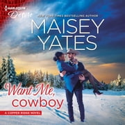 Want Me, Cowboy audiobook by Maisey Yates