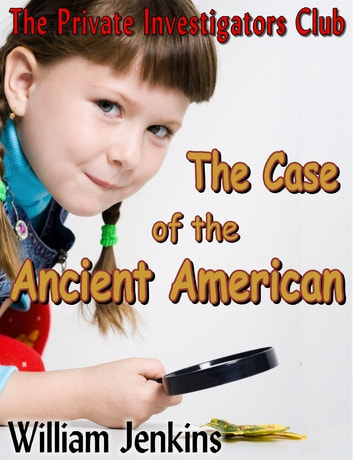 The Case of the Ancient American ebook by William Jenkins