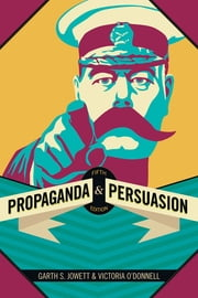 Propaganda & Persuasion ebook by Victoria J. O'Donnell,Dr. Garth S Jowett