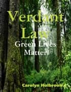 Verdant Law - Green Lives Matter ebook by Carolyn Holbrook