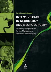 Intensive Care in Neurology and Neurosurgery - Pathophysiological Basis for the Management of Acute Cerebral Injury ebook by Godoy,Daniel Agustín,Daniel Agustin Godoy