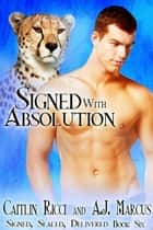 Signed with Absolution ebook by Caitlin Ricci, A.J. Marcus