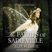 The Fairies of Sadieville - A Novel of the Tufa audiobook by Alex Bledsoe, Claire Bloom