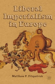 Liberal Imperialism in Europe ebook by