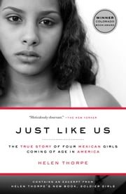 Just Like Us - The True Story of Four Mexican Girls Coming of Age in America ebook by Helen Thorpe