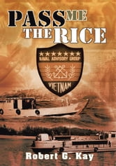 Pass Me The Rice ebook by Robert G. Kay