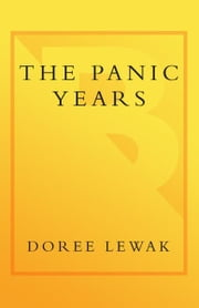 The Panic Years - A Guide to Surviving Smug Married Friends, Bad Taffeta, and Life on the Wrong Side of 25 without a Ring ebook by Doree Lewak
