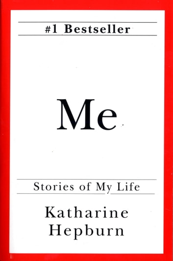 Me - Stories of My Life eBook by Katharine Hepburn