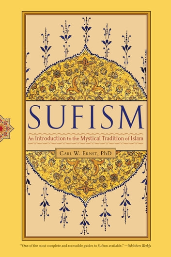 Sufism - An Introduction to the Mystical Tradition of Islam ebook by Carl W. Ernst