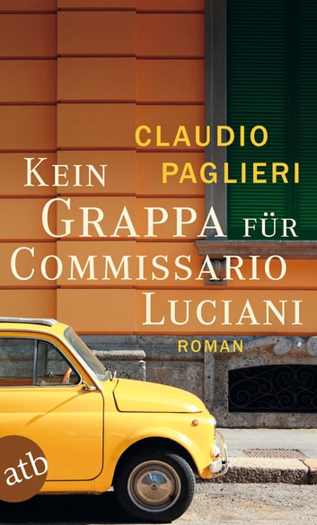 Kein Grappa für Commissario Luciani - Roman ebook by Claudio Paglieri