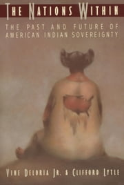 The Nations Within - The Past and Future of American Indian Sovereignity ebook by Vine Deloria, Jr.