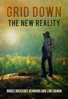 Grid Down The New Reality - Part 2, #3 ebook by