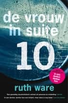 De vrouw in suite 10 ebook by Ruth Ware, Hanneke van Soest