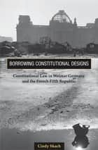 Borrowing Constitutional Designs ebook by Cindy Skach