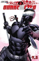 G.I Joe: Cobra Civil War - Snake Eyes Vol.2 ebook by Dixon, Chuck; Muriel, Alberto