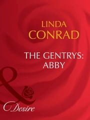 The Gentrys: Abby (Mills & Boon Desire) (The Gentrys, Book 2) ebook by Linda Conrad