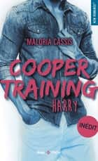 Cooper training - tome 3 Harry ebook by Maloria Cassis