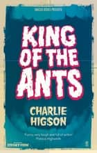 King Of The Ants ebook by Charlie Higson